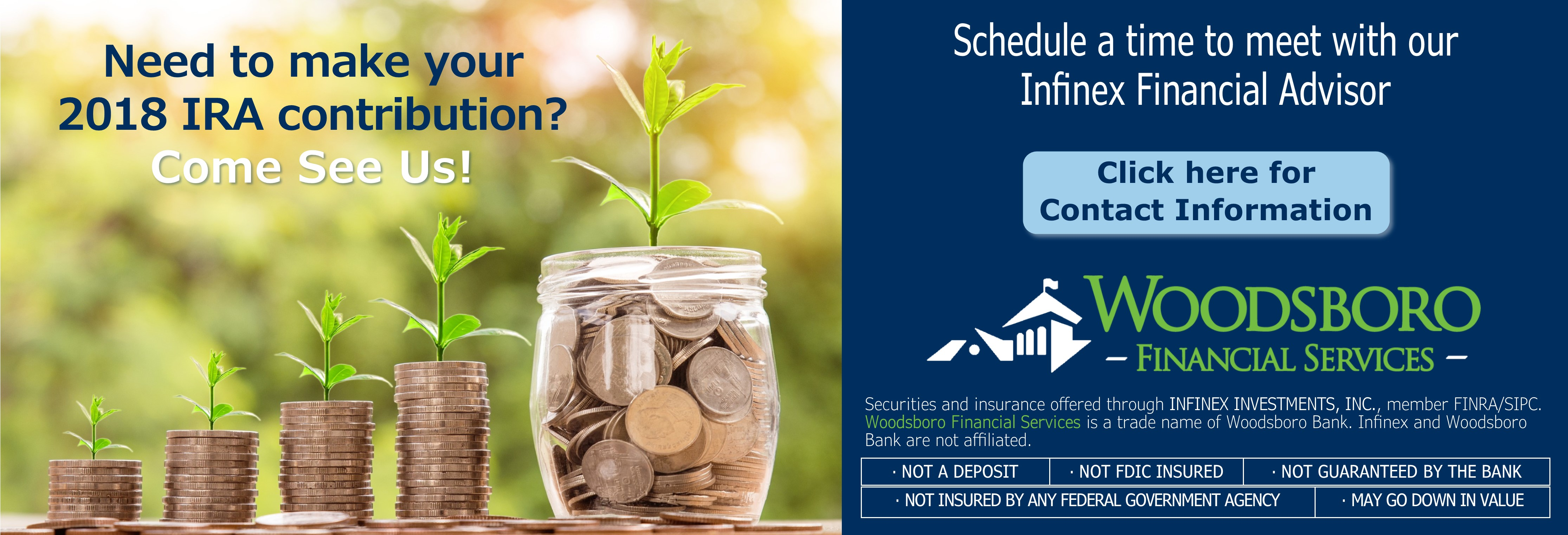 Need to make your 2018 IRA contribution? Come see Us! Schedule a time to meet with our Infinex Financial Advisor. Click her for Contact Information and disclosures.